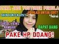 CARA JADI YOUTUBER PEMULA DENGAN HANDPHONE PART 1 by Khairunnisa Adlina