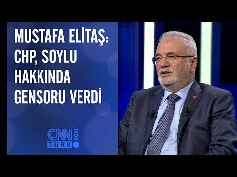 Mustafa Elitaş: CHP, Soylu hakkında gensoru verdi