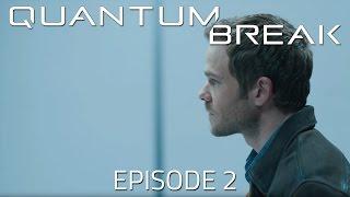 Quantum Break - Episode 2 | Prisoner