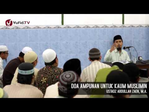 Doa Ampunan Untuk Kaum Muslimin - Ustadz Abdullah Zaen, MA