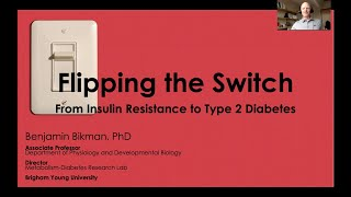Dr. Benjamin Bikman - 'Flipping the Switch: From Insulin Resistance to Type 2 Diabetes'