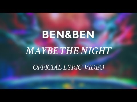 Download Ben&Ben - Maybe The Night [OFFICIAL LYRIC VIDEO] Exes Baggage OST Mp4 baru