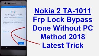 Nokia 2 (TA-1011) Frp (Google Account) Lock Remove Done Without PC Method Latest Trick 2018