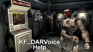 Killing Floor - D.A.R. (Domestic Assistant Robot) Quotes