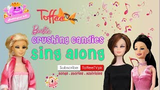 Barbie Candy Crush Sing Along!