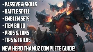 NEW HERO THAMUZ COMPLETE GUIDE! | SKILLS , BUILDS, TIPS & TRICKS | MOBILE LEGENDS HERO GUIDE