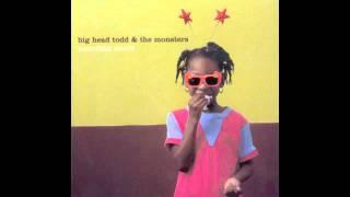 Watch Big Head Todd  The Monsters Caroline video