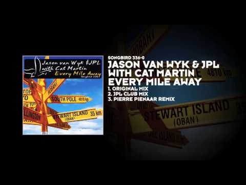 Jason van Wyk & JPL with Cat Martin - Every Mile Away