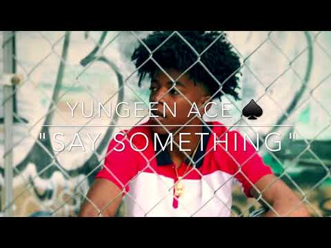Yungeen Ace x Say Something  song