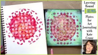 Layering Round Gel Press Plates for Art Journaling with Kate Crane