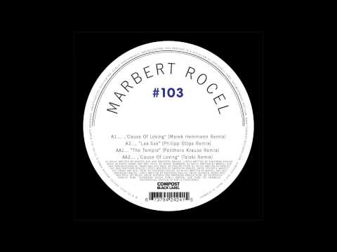 Marbert Rocel - 'Cause Of Loving (Marek Hemmann Remix)