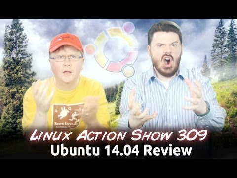 Ubuntu 14.04 Review   Linux Action Show 309