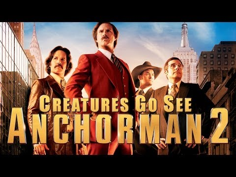 Creatures Go See Anchorman 2 (Movie Trip)