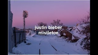Justin Bieber - Mistletoe (Lyrics)