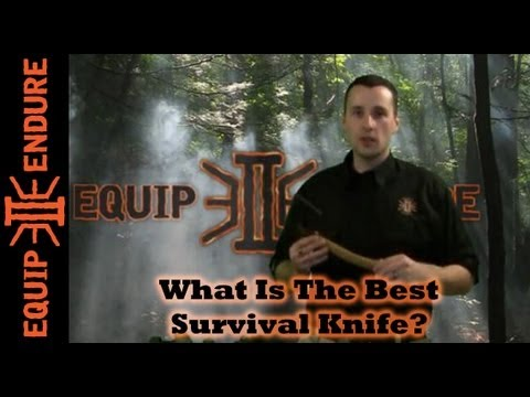 What is the Best Survival Knife ?. Equip 2 Endure