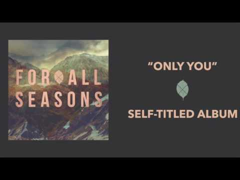 For All Seasons - Only You