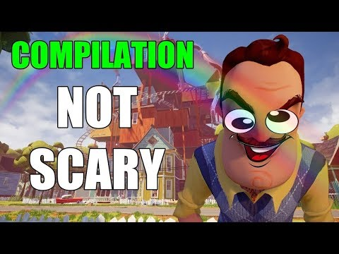 HOW TO MAKE HELLO NEIGHBOR NOT SCARY (COMPILATION)