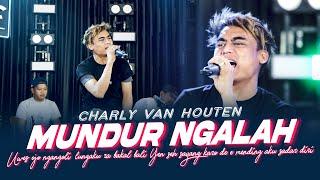 Download lagu Charly Van Houten - Mundur Ngalah ( Music Live) Uwes ojo ngandoli Lungaku ra bakal bali