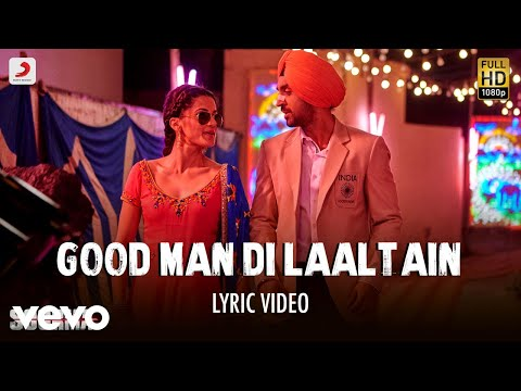 Good Man Di Laaltain - Lyric Video| Soorma |Diljit| Taapsee | Sunidhi| Sukhwinder