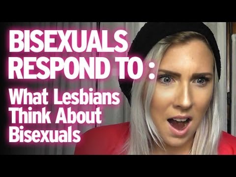 Bisexuals Respond To : what Lesbians Think About Bisexuals video