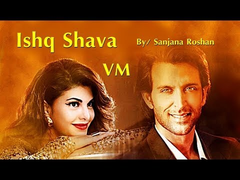 Ishq Shava - VM // Hrithik Roshan And Jacqueline Fernandez