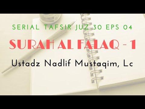 Ustadz Nadlif Mustaqim - Tafsir Juz 30 #4 (Surah Al Falaq Bag. 1)