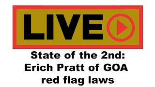 State of the Second: Erich Pratt - Red Flag laws and more