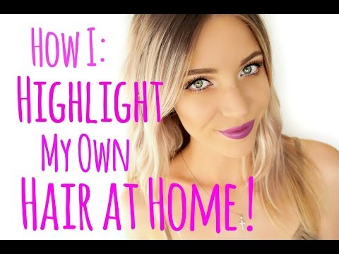 How to Highlight your Hair at Home!   Stephanie Lange