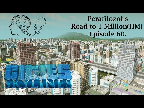 Cities Skylines Road to 1 Million(HM) EP 60 Hadron Collider aftershock