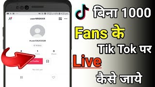 how to go live on tik tok without 1000 fans | 2019 trick