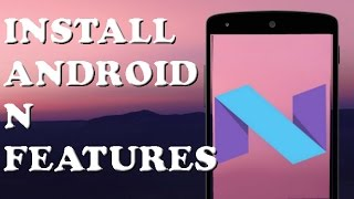 Install Android N features on Lenovo K4 Note