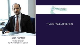 T20 China Trade Panel Briefing - Sait Akman