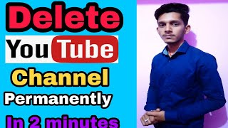 How to delete a youtube channel? Youtube channel kaise delete karte hai?