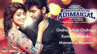 Enakku Vaaitha Adimaigal - Official Jukebox