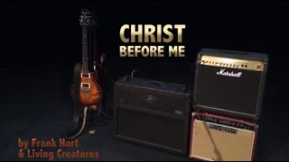 Christ Before Me | Frank Hart & Living Creatures Music Video (With Lyrics)