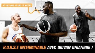 H.O.R.S.E INTERMINABLE AVEC GIOVAN ONIANGUE !