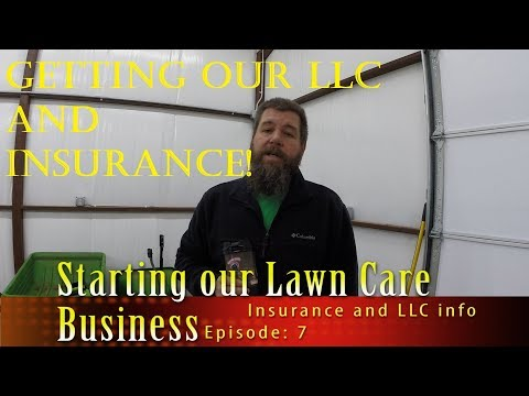 Starting a Lawn Care Business - Ep 7: LLC, EIN and Insurance