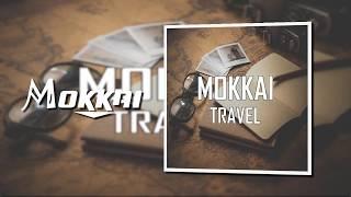 MOKKAI - Travel (Free Download)