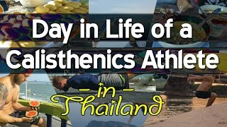 Day in Life of a Calisthenics Athlete | Thailand