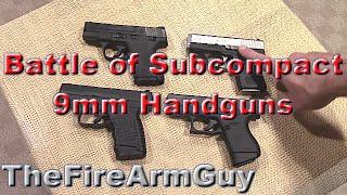 Battle of Subcompact 9mm Handguns - TheFireArmGuy