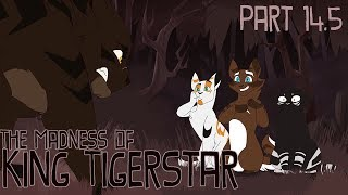 Madness of King Tigerstar [Part 14.5 w/Process]