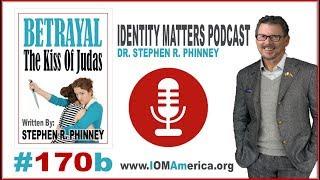 Identity Matters Podcast | #170b | Betrayal - The Kiss of Judas