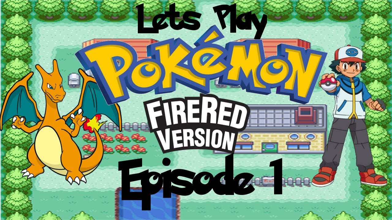 Let s play pokemon fire red episode 1 the journey begins awesome
