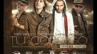 Tu Conmigo Remix -Arcangel ft Tony Lenta Y J King & Maximan