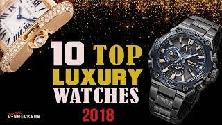 Top 10 LUXURY Watches in 2018   Top 10 Watch Brands