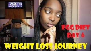 EGG DIET CHALLENGE DAY 6 | WEIGHT LOSS JOURNEY | WEIGH-IN | I GAINED WEIGHT!