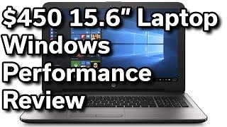 "$450 15.6"" HP Laptop - Windows Performance Review - i5-6200U - 8GB RAM - 128GB SSD - 1080p"