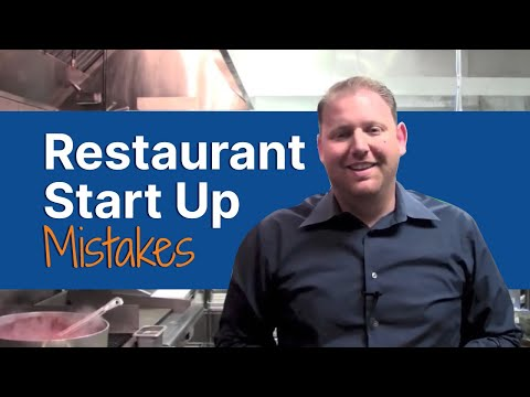 Restaurant Startup Mistakes:  How to open a Restaurant