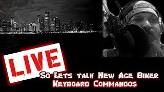So lets talk about The New Age Biker and the Keyboard Warrior Phenomenon