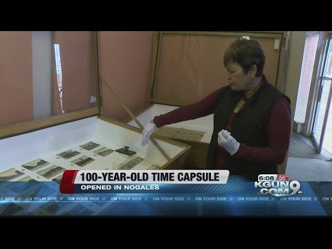 100-year-old time capsule opened in Nogales